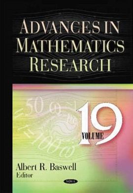 Advances in mathematics research. Volume 19 by Albert R Baswell