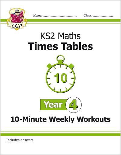 New KS2 Maths: Times Tables 10-Minute Weekly Workouts - Year 4