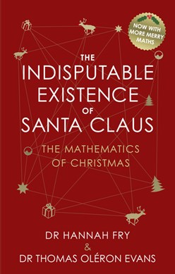 The indisputable existence of Santa Claus by Hannah Fry