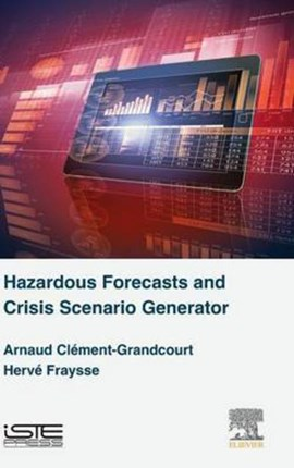 Hazardous forecasts and crisis scenario generator by Arnaud Clément-Grandcourt