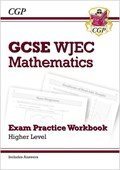 WJEC GCSE Maths Exam Practice Workbook: Higher (includes Answers)