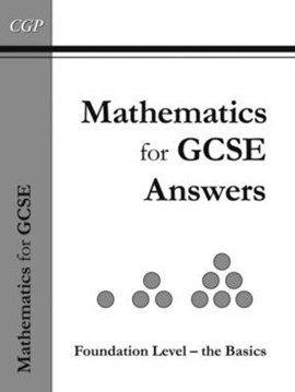 Maths for GCSE, Foundation the Basics Answer Book inc CD ROM by