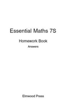 Essential Maths 7S Homework Book Answers by David Rayner