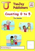 TeeJay Mathematics CfE Early Level Counting 0 to 5: The Seaside (Book A1)