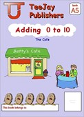 TeeJay Mathematics CfE Early Level Adding 0 to 10: The Café (Book A5)