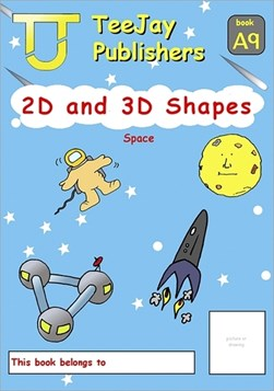 TeeJay Mathematics CfE Early Level 2D and 3D Shapes: Space (Book A9) by James Cairns