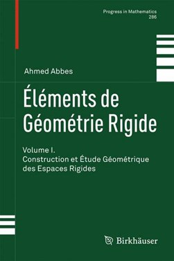 Éléments de Géométrie Rigide by Ahmed Abbes
