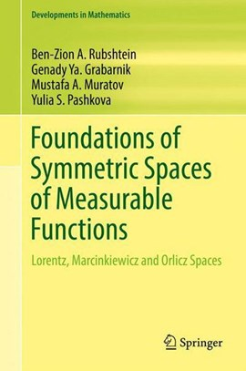Foundations of Symmetric Spaces of Measurable Functions by Ben-Zion A. Rubshtein