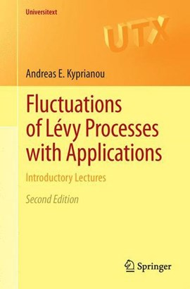 Fluctuations of Lévy Processes with Applications by Andreas E. Kyprianou