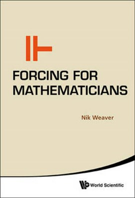 Forcing for mathematicians by NIK WEAVER