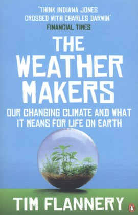 The weather makers by Tim Flannery