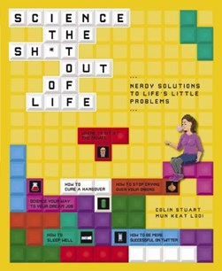 Science the sh*t out of life by Colin Stuart