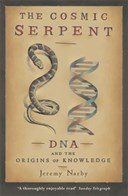 The cosmic serpent, DNA and the origins of knowledge