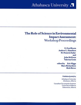 The Role of Science in Environmental Impacts Assessment by Eric Higgs