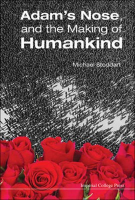 Adam's nose, and the making of humankind by MICHAEL STODDART