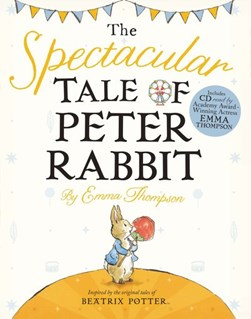 Spectacular Tale Of Peter Rabbit (FS) by Emma Thompson