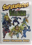 Superheroes and Villains Super Colouring Book