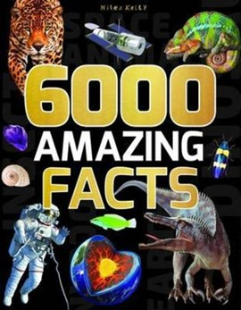 6000 Amazing Facts (FS) by Miles Kelly