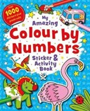 My Amazing Colour by Numbers Sticker and Activity Book