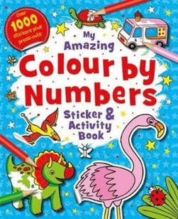 My Amazing Colour by Numbers Sticker and Activity Book by Igloo Books