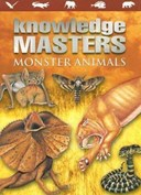 Monster Animals (Knowledge Masters)