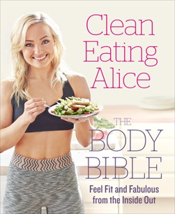 Clean eating Alice by Alice Liveing