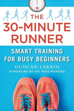 The 30-minute runner by Duncan Larkin