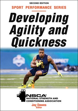 Developing agility and quickness by Jay Dawes
