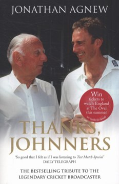 Thanks, Johnners by Jonathan Agnew