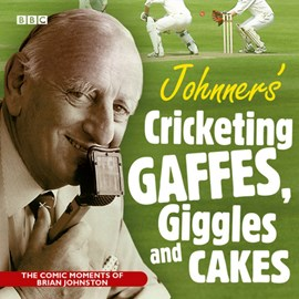 Johnners' cricketing gaffes, giggles and cakes by Barry Johnston