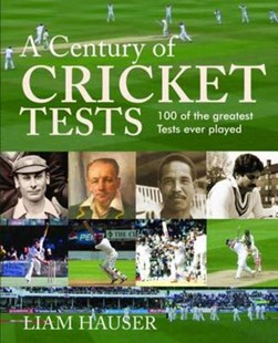 A century of cricket Tests by Liam Hauser