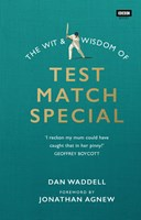 The wit & wisdom of Test Match Special