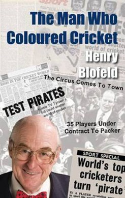 The man who coloured cricket by Henry Blofeld