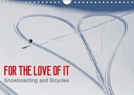 For the Love of it - Snowboarding and Bicycles / UK-Version 2018 by Dean Blotto Gray