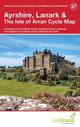 Ayrshire, Lanark & the Isle of Arran Cycle Map 37 by Sustrans