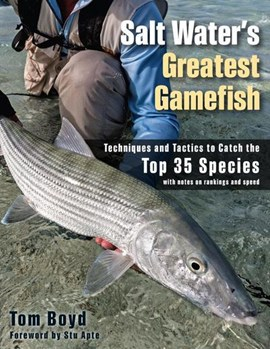 Saltwater's greatest gamefish by Tom Boyd
