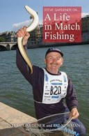 Steve Gardner on... A Life in Match Fishing