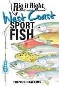 Rig It Right Essentials West Coast Sport Fish