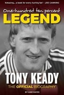 One Hundred Ten Percent Legend: Official Tony Keady Biography