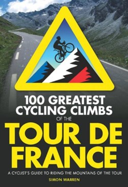 100 greatest cycling climbs of the Tour de France by Simon Warren
