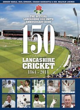 150 years of Lancashire cricket by Andrew Searle