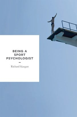 Being a sport psychologist by Richard Keegan