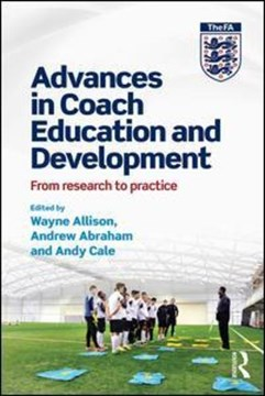 Advances in coach education and development by Wayne Allison