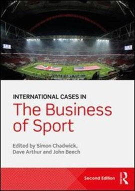 International cases in the business of sport by Simon Chadwick