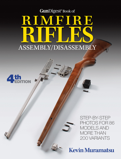 Gun digest book of rimfire rifles assembly/disassembly Kevin