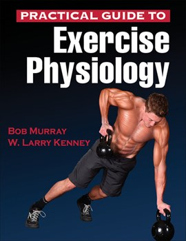Practical guide to exercise physiology by Robert Murray