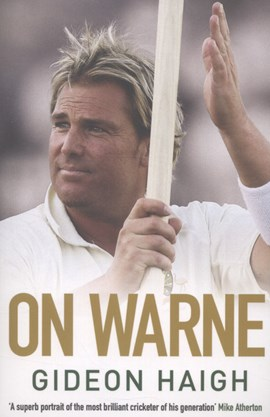 On Warne by Gideon Haigh