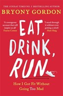 Eat, drink, run