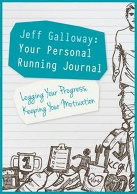 Jeff Galloway: Your Personal Running Journal by Jeff Galloway