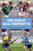 100 greatest GAA moments